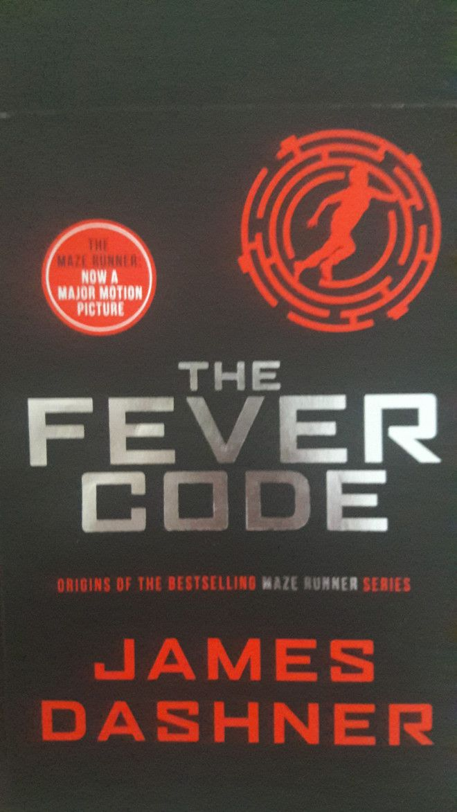 The Fever Code: Book Five; Prequel (The Maze Runner Series)