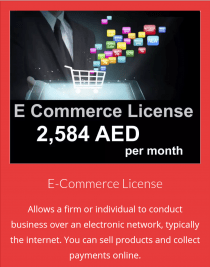 E-Commerce Trade Licenses Services in Dubai, Sharjah & Ajman