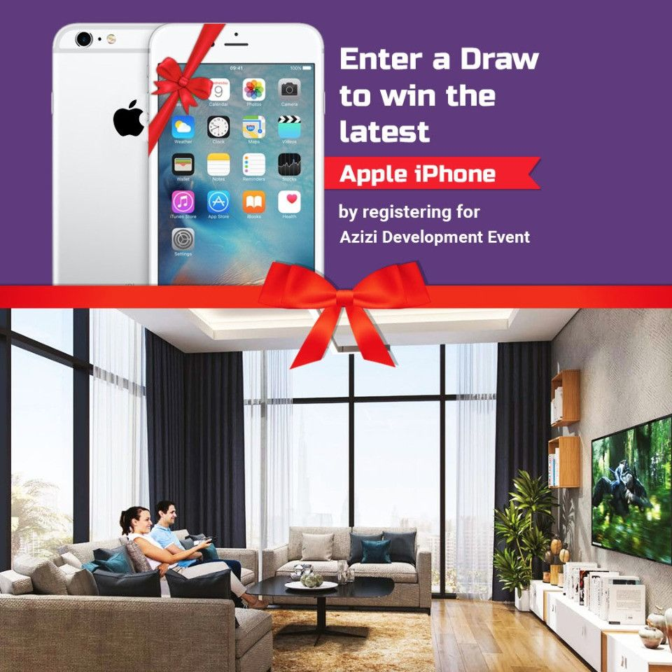 Enter a Draw to win the latest Apple iPhone by registering for Azizi Development Event