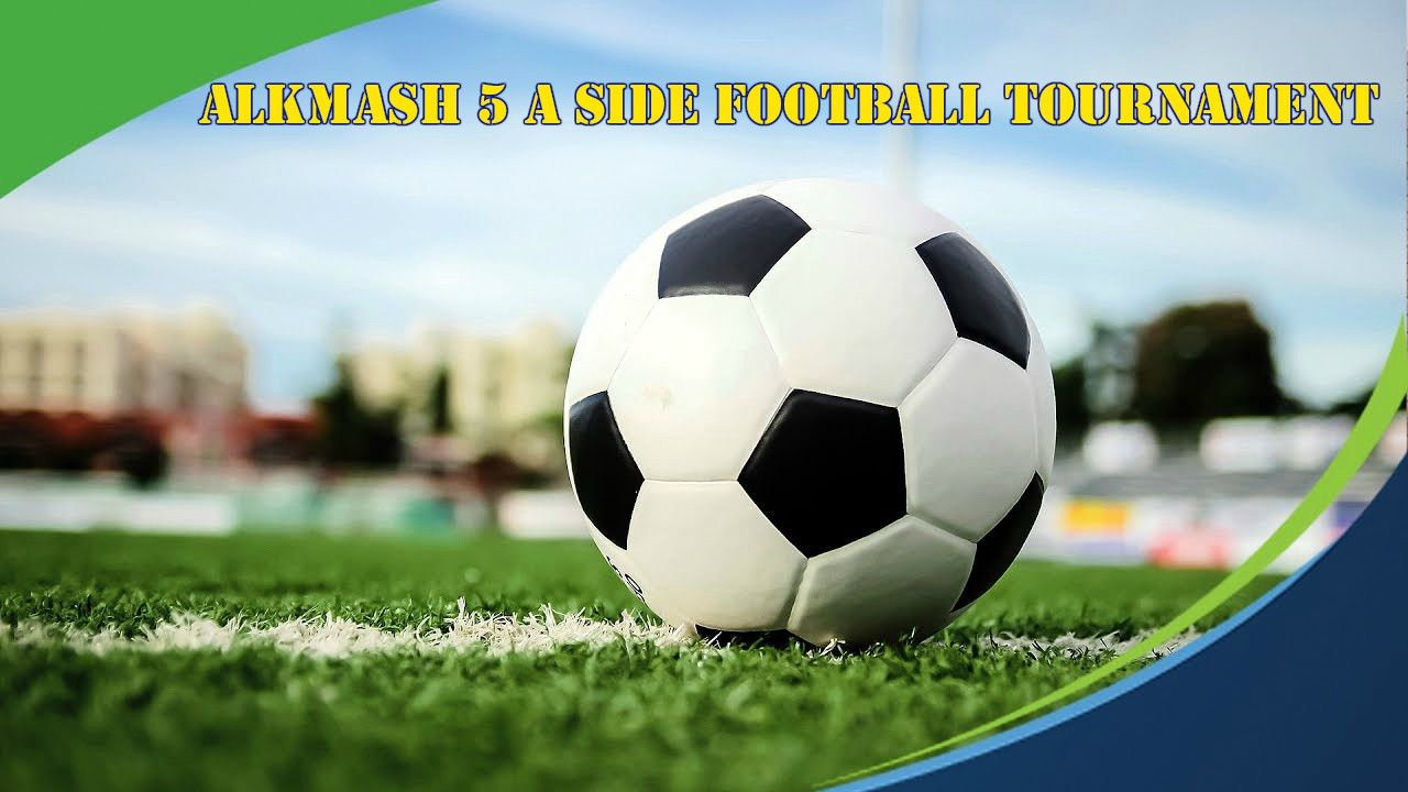 Alkmash 5 a side Football Tournament - Sport Support Academy