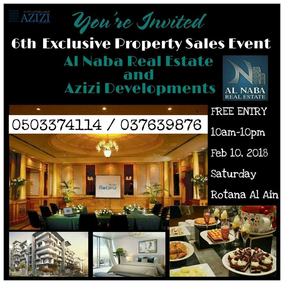You're Invited! Free entry! The 6th Exclusive Property Sales Event of Al Naba Real Estate & Azizi Developments at Rotana Al Ain